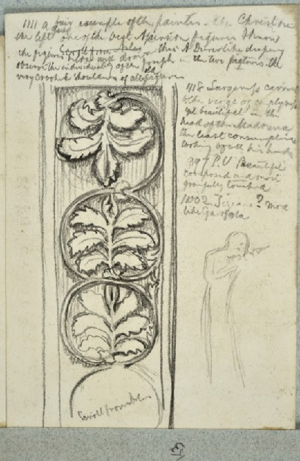 Recto: Study of a Frieze incorporating Oak Leaves in Roundels, with slight Study of a Man  <br />Verso: Notes on Paintings in the Uffizi Gallery