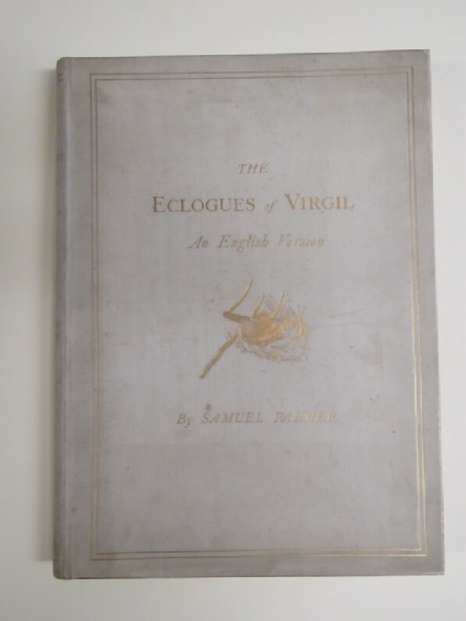 An English Version of the Eclogues of Virgil by Samuel Palmer, with illustrations by the author