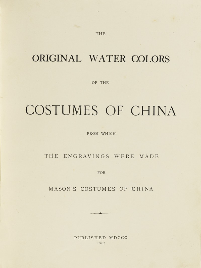 Title page for The Original Watercolours of the Costumes of China (EA2003.4.17, front             )