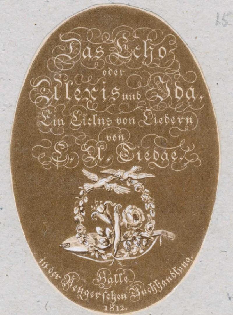 Das Echo, oder Alexis und Ida. Ein Ciclus von Liedern (WA2003.Douce.4561, record shot)